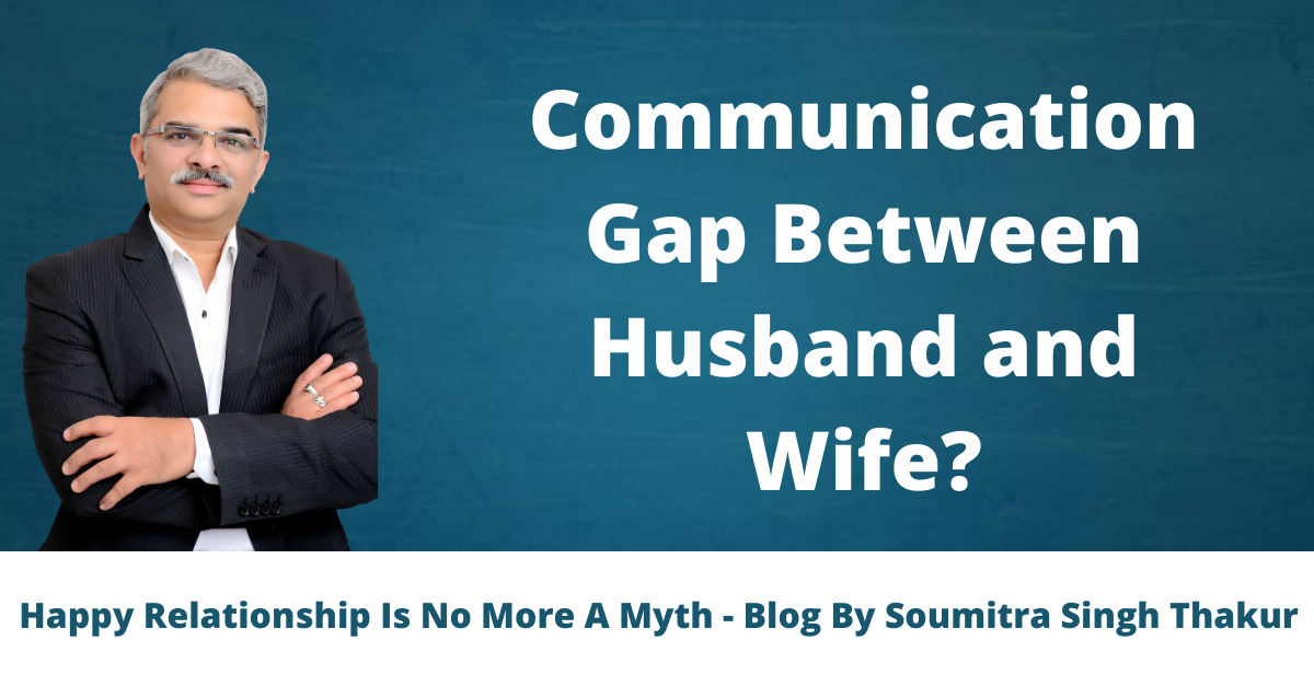 Communication Gap Between Husband And Wife